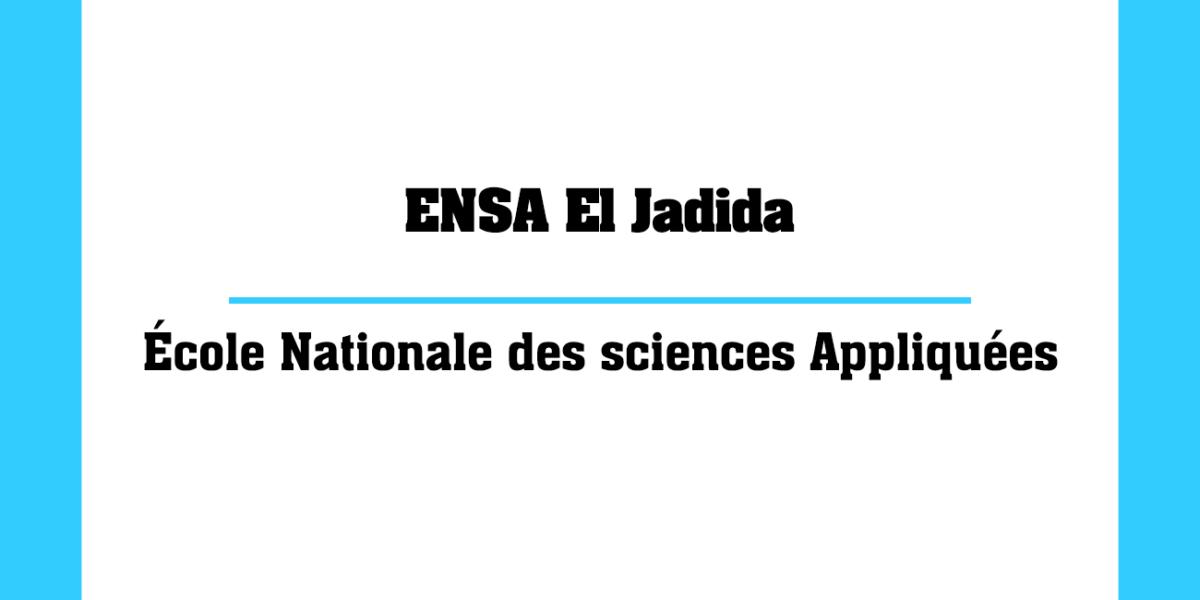 ENSA El Jadida École Nationale des sciences Appliquées Marocaines