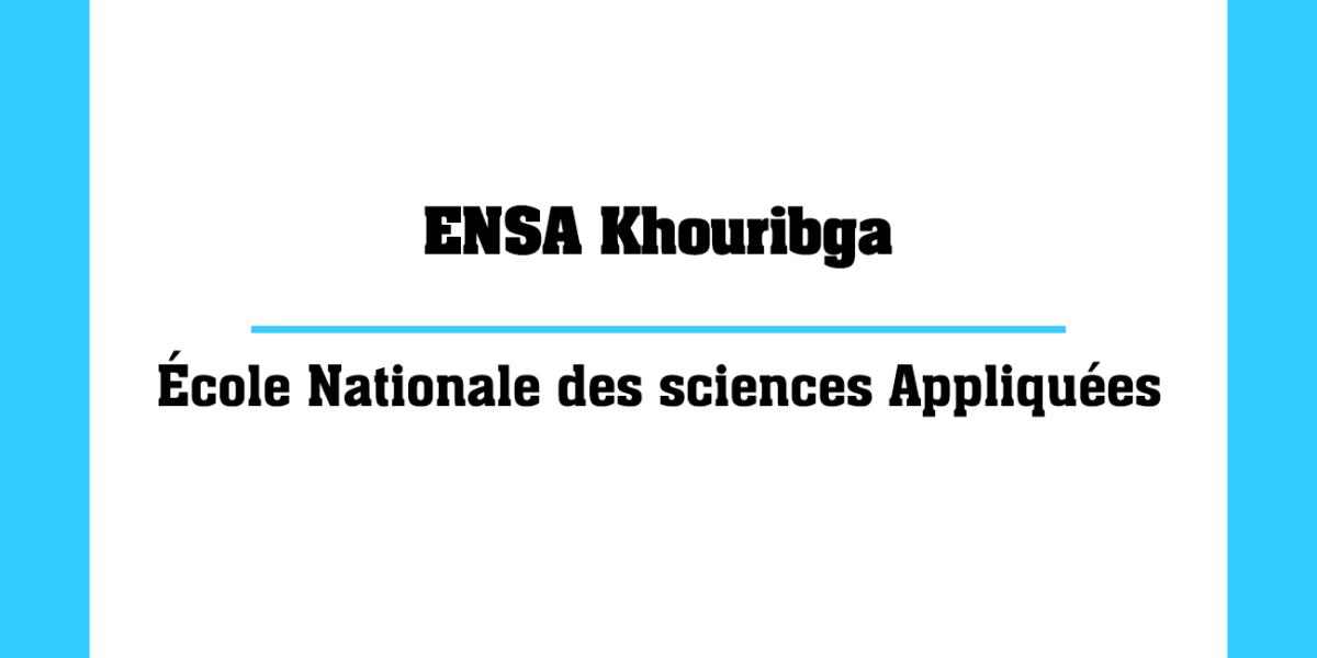 ENSA Khouribga École Nationale des sciences Appliquées Marocaines
