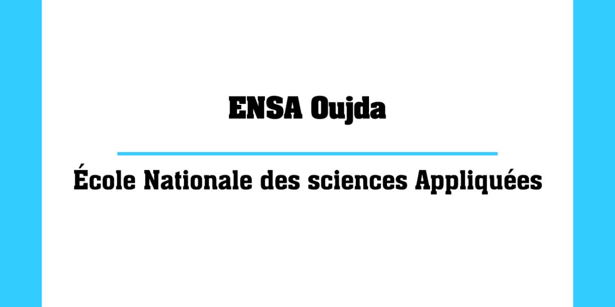 ENSA Oujda École Nationale des sciences Appliquées Marocaines