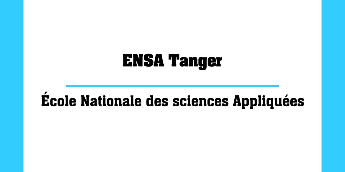 ENSA Tanger École Nationale des sciences Appliquées Marocaines