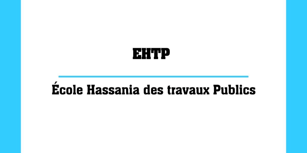 EHTP École Hassania des travaux Publics au Maroc