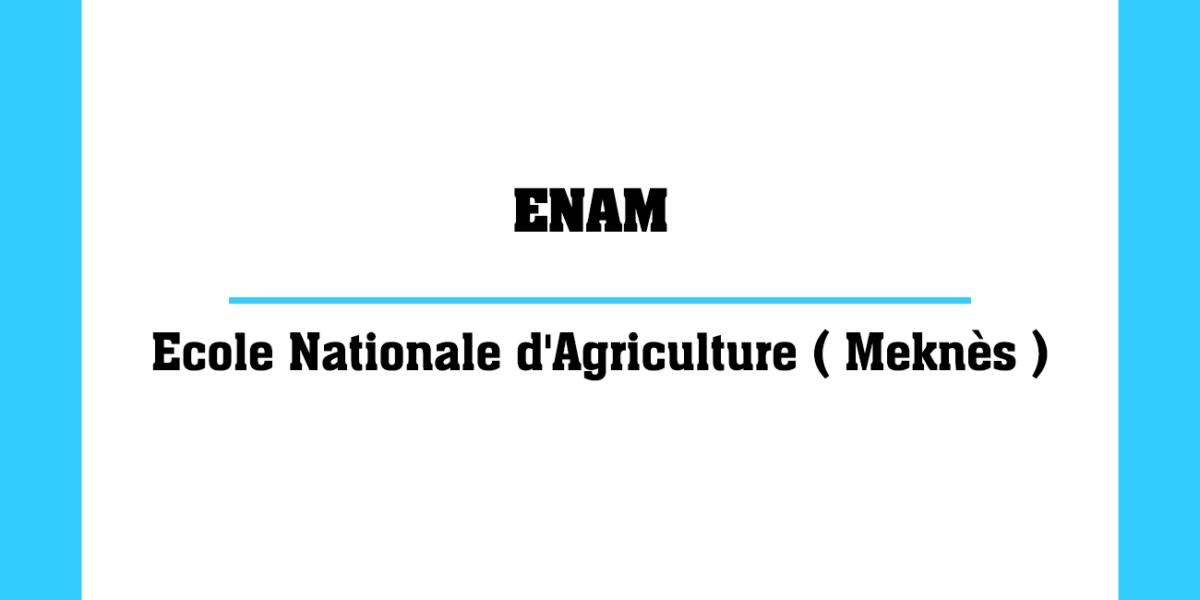 ENAM École Nationale d'agriculture au Maroc